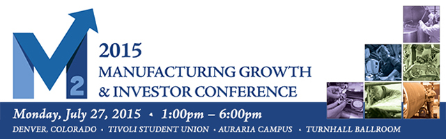 M2: Manufacturing Growth & Investor Conference