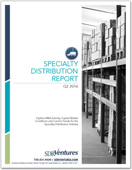 Q2 2016 Specialty Distribution M&A Report
